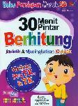 30 Menit Pintar Berhitung Melatih dan Meningkatkan IQ Anak (Full Color)