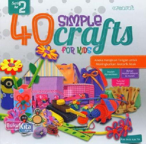 Cover Buku Seri Ke-2: 40 Simple Crafts For Kids