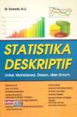 Statistika Deskriptif (Untuk Mahasiswa, Dosen dan Umum)