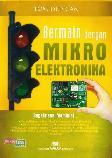 Bermain Dengan Mikro Elektronika