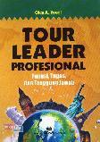 Tour Leader Profesional (Fungsi, Tugas dan Tanggung Jawab)