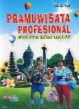 Pramuwisata Profesional (Fungsi, Tugas dan Tanggung Jawab)
