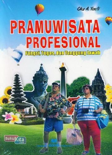 Cover Buku Pramuwisata Profesional (Fungsi, Tugas dan Tanggung Jawab)