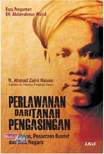 Cover Buku PERLAWANAN DARI TANAH PENGASINGAN : Kiai Abbas, Pesantren Buntet, dan Bela Negara