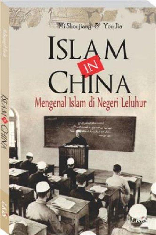 Cover Buku Islam in China: Mengenal Islam di Negeri Leluhur