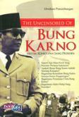The Uncensored Of Bung Karno: Misteri Kehidupan Sang Presiden