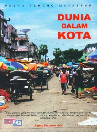 Cover Buku Dunia Dalam Kota (Pasar Terong Makassar)