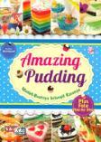Amazing Pudding: Mudah Buatnya Selangit Rasanya