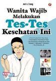 Wanita Wajib Melakukan Tes-Tes Kesehatan Ini