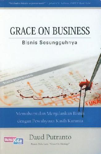 Cover Buku Grace On Business - Bisnis Sesungguhnya