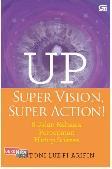 UP: Super Vision, Super Action! - 8 Jurus Rahasia Percepatan Hidup Sukses