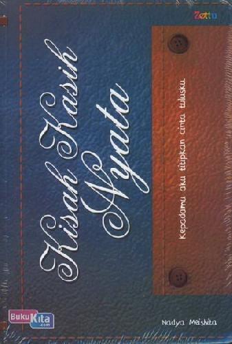 Cover Buku Kisah Kasih Nyata: Kepadamu Aku Titipkan Cinta Tulusku