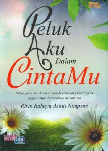 Cover Buku Peluk Aku Dalam Cintamu
