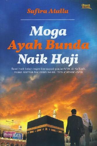 Cover Buku Moga Ayah Bunda Naik Haji