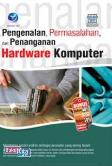 Pengenalan, Permasalahan, Dan Penanganan Hardware Komputer