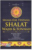 Segala Hal Tentang Shalat Wajib & Sunnah