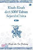 Kisah-Kisah dari 5.000 Tahun Sejarah China Jilid II