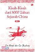 Kisah-Kisah dari 5.000 Tahun Sejarah China Jilid I