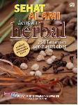 Sehat Alami dengan Herbal : 250 Tanaman Berkhasiat Obat