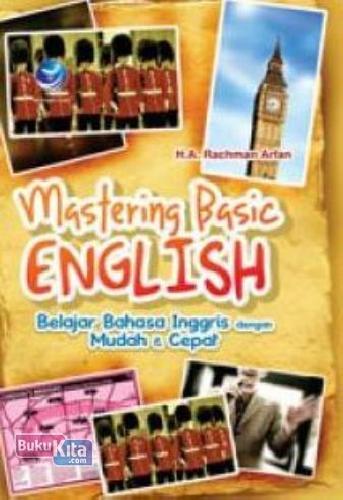 Cover Buku Mastering Basic English : Belajar Bahasa Inggris Dengan Mudah Dan Cepat