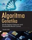 Algoritma Genetika : Metode Komputasi Evolusioner untuk Menyelesaikan Masalah Optimasi + CD