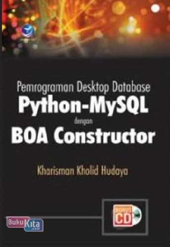 Cover Buku Pemrograman Desktop Database Python-MySQL Dengan BOA Contructor + CD