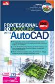 Professional 3D Modeling With AutoCAD Edisi Revisi + CD