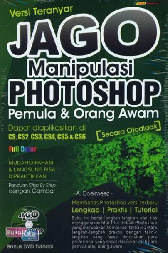 Cover Buku Jago Manipulasi Photoshop Pemula & Orang Awam (Full Color)
