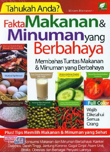 Cover Buku Tahukah Anda? Fakta Makanan & Minuman yang Berbahaya (Full Color)