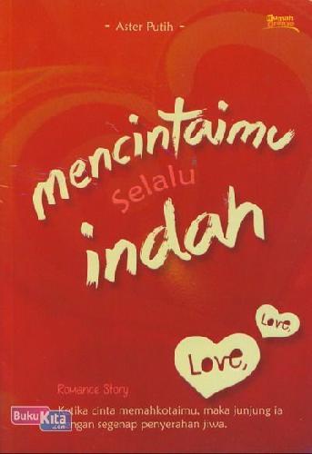 Cover Buku Mencintaimu Selalu Indah