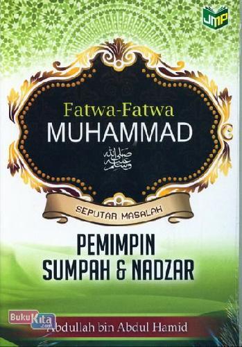 Cover Buku Fatwa-Fatwa Muhammad Seputar Masalah Pemimpin Sumpah & Nadzar