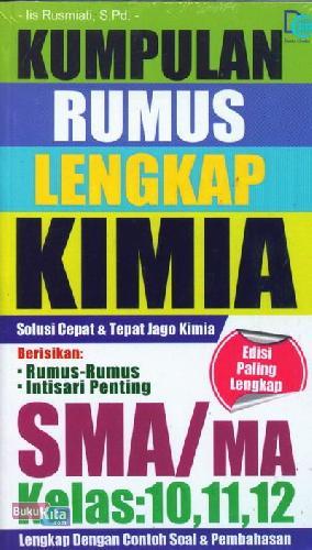 Cover Buku Kumpulan Rumus Lengkap Kimia SMA/MA Kelas 10,11,12
