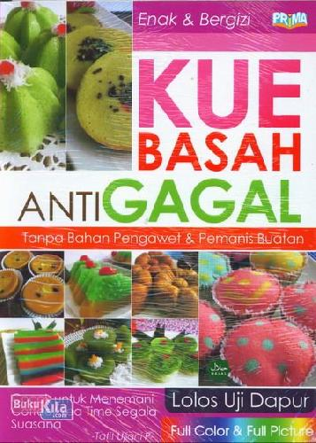 Cover Buku Kue Basah Anti Gagal Tanpa Bahan Pengawet dan Pemanis Buatan (Full Color+Full Picture)