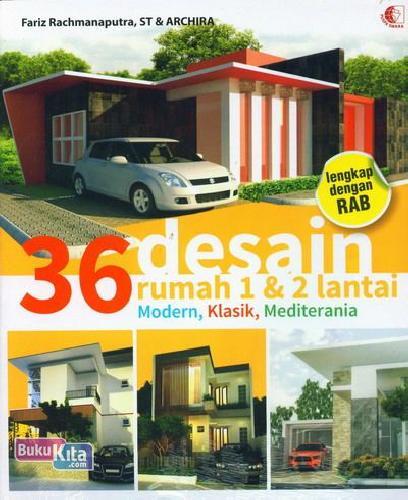 Cover Buku 36 Desain Rumah 1 dan 2 Lantai Modern, Klasik, Mediterania