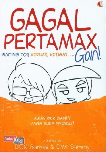 Cover Buku Gagal Pertamax Waiting For Keduax, Ketigax Gan