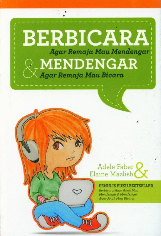 Cover Buku Berbicara Agar Remaja Mau Mendengar & Mendengar Agar Remaja Mau Bicara