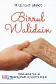 Birrul Walidain - Wawasan al-Quran tentang Bakti kepada Ibu Bapak