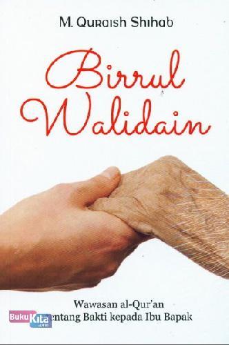 Cover Buku Birrul Walidain - Wawasan al-Quran tentang Bakti kepada Ibu Bapak