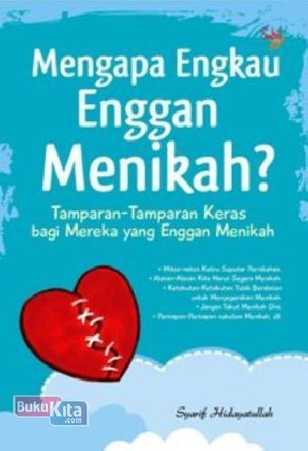 Cover Buku Mengapa Engkau Enggan Menikah