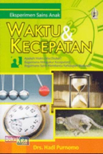 Cover Buku Eksperimen Sains Anak Waktu & Kecepatan