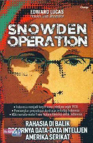 Cover Buku Snowden Operation : Rahasia Di Balik Bocornya Data-Data Intelijen Amerika Serikat