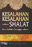 Kesalahan-Kesalahan dalam Shalat dari Takbir hingga Salam