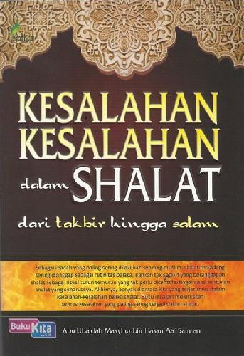 Cover Buku Kesalahan-Kesalahan dalam Shalat dari Takbir hingga Salam