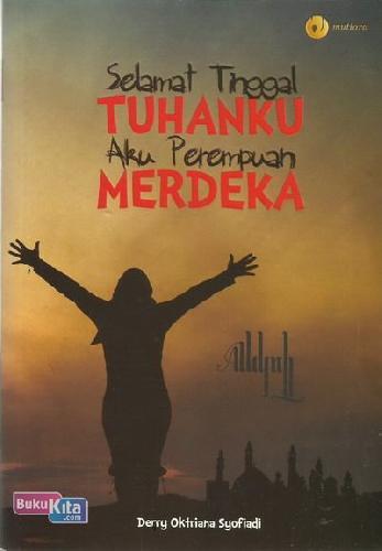 Cover Buku Selamat Tinggal Tuhanku Aku Perempuan Merdeka