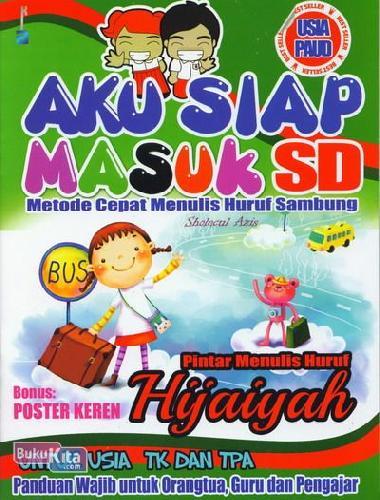 Cover Buku Aku Siap Masuk SD : Pintar Menulis Huruf Hijaiyah