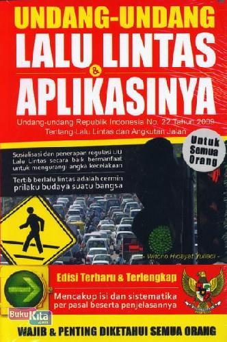 Cover Buku Undang-Undang Lalu Lintas & Aplikasinya (Edisi Terbaru dan Terlengkap)