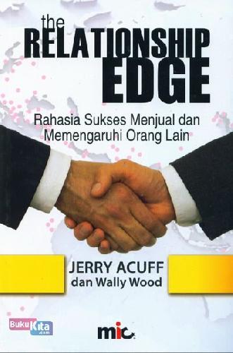 Cover Buku The Relationship Edge - Rahasia Sukses Menjual dan memengaruhi Orang Lain