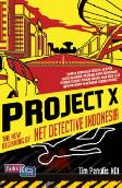 Project X : The New Beginning of Net Detektif Indonesia