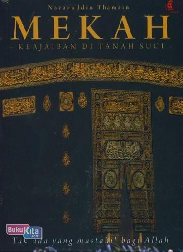 Cover Buku Mekah Keajaiban Di Tanah Suci