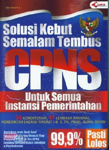 Cover Buku Solusi Kebut Semalam Tembus CPNS Untuk Semua Instansi Pemerintahan
